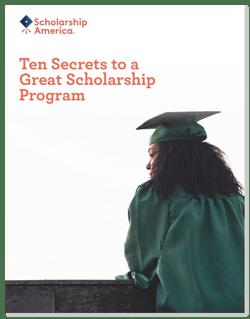Ten Secrets to a Great Scholarship Program